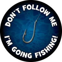 Don't Follow Me, I'm Going Fishing - Water Background