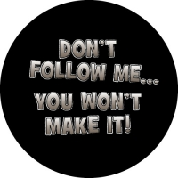 Don't Follow Me, You Won't Make It Spare Wheel Cover