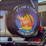 Its 5 O'Clock Somewhere 4wd Spare Wheel Cover